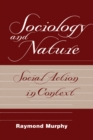 Sociology And Nature : Social Action In Context - eBook