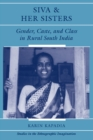 Siva And Her Sisters : Gender, Caste, And Class In Rural South India - eBook