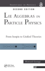 Lie Algebras In Particle Physics : from Isospin To Unified Theories - eBook