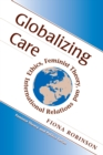 Globalizing Care : Ethics, Feminist Theory, And International Relations - eBook