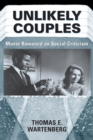 Unlikely Couples : Movie Romance As Social Criticism - eBook