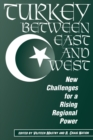 Turkey Between East And West : New Challenges For A Rising Regional Power - eBook