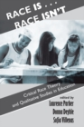 Race Is...Race Isn't : Critical Race Theory And Qualitative Studies In Education - eBook