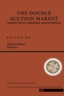 The Double Auction Market : Institutions, Theories, And Evidence - eBook