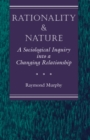 Rationality And Nature : A Sociological Inquiry Into A Changing Relationship - eBook