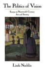 The Politics Of Vision : Essays On Nineteenth-century Art And Society - eBook