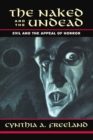 The Naked And The Undead : Evil And The Appeal Of Horror - eBook