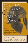 Soldiers, Citizens, And The Symbols Of War : From Classical Greece To Republican Rome, 500-167 B.c. - eBook