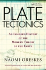 Plate Tectonics : An Insider's History Of The Modern Theory Of The Earth - eBook