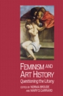 Feminism And Art History : Questioning The Litany - eBook