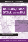 Bahrain, Oman, Qatar, And The Uae : Challenges Of Security - eBook