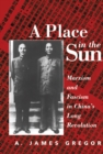 A Place In The Sun : Marxism And Fascimsm In China's Long Revolution - eBook