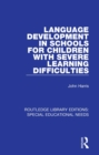 Language Development in Schools for Children with Severe Learning Difficulties - eBook
