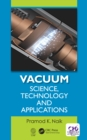 Vacuum : Science, Technology and Applications - eBook