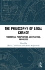 The Philosophy of Legal Change : Theoretical Perspectives and Practical Processes - eBook