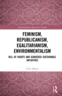 Feminism, Republicanism, Egalitarianism, Environmentalism : Bill of Rights and Gendered Sustainable Initiatives - eBook