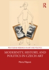 Modernity, History, and Politics in Czech Art - eBook