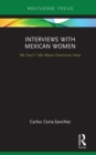 Interviews with Mexican Women : We Don't Talk About Feminism Here - eBook