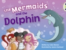 Bug Club Blue (KS1) A/1B The Mermaids and the Dolphin 6-pack - Book