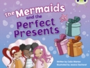 Bug Club Blue (KS1) C/1B The Mermaids and the Perfect Presents 6-pack - Book