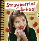 Bug Club Non-fiction Orange A/1A Strawberries at School 6-pack - Book