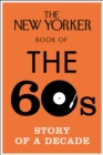 The New Yorker Book of the 60s : Story of a Decade - Book