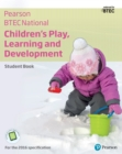 BTEC Nationals Children's Play, Learning and Development Student Book + ActiveBook - eBook