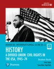 Pearson Edexcel International GCSE (9-1) History: A Divided Union: Civil Rights in the USA, 1945-74 Student Book - Book