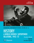 Pearson Edexcel International GCSE (9-1) History: A World Divided: Superpower Relations, 1943-72 Student Book - Book