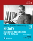 Edexcel International GCSE (9-1) History Dictatorship and Conflict in the USSR, 1924-53 Student Book - Book