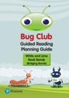 Bug Club Guided Reading Planning Guide - Bridging Bands (2017) - Book