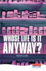 Whose Life is it Anyway? - Book