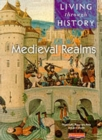 Living Through History: Core Book.   Medieval Realms - Book