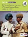 OCR A Level History B: Different Interpretations of British Imperialism 1850-1950 - Book