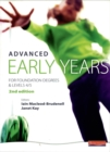 Advanced Early Years: For Foundation Degrees and Levels 4/5, - Book