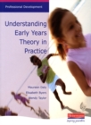 Understanding Early Years: Theory in Practice - Book