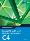 Edexcel AS and A Level Modular Mathematics Core Mathematics 4 C4 - Book