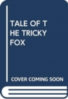 TALE OF THE TRICKY FOX - Book