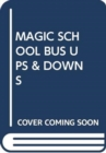 MAGIC SCHOOL BUS UPS & DOWNS - Book