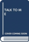 TALK TO ME - Book