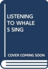 LISTENING TO WHALES SING - Book