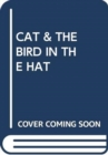 CAT & THE BIRD IN THE HAT - Book