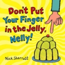 Don't Put Your Finger In The Jelly, Nelly - Book