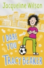 I Dare You, Tracy Beaker : Originally published as The Dare Game - Book