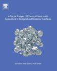 A Fractal Analysis of Chemical Kinetics with Applications to Biological and Biosensor Interfaces - Book