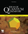 Ideas of Quantum Chemistry : Volume 1: From Quantum Physics to Chemistry - Book