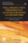 Well Production Performance Analysis for Shale Gas Reservoirs : Volume 66 - Book