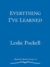 Everything I've Learned : 100 Great Principles to Live by - eBook