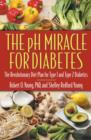 The pH Miracle for Diabetes : The Revolutionary Diet Plan for Type 1 and Type 2 Diabetics - eBook