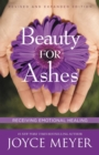 Beauty for Ashes : Receiving Emotional Healing - eBook
